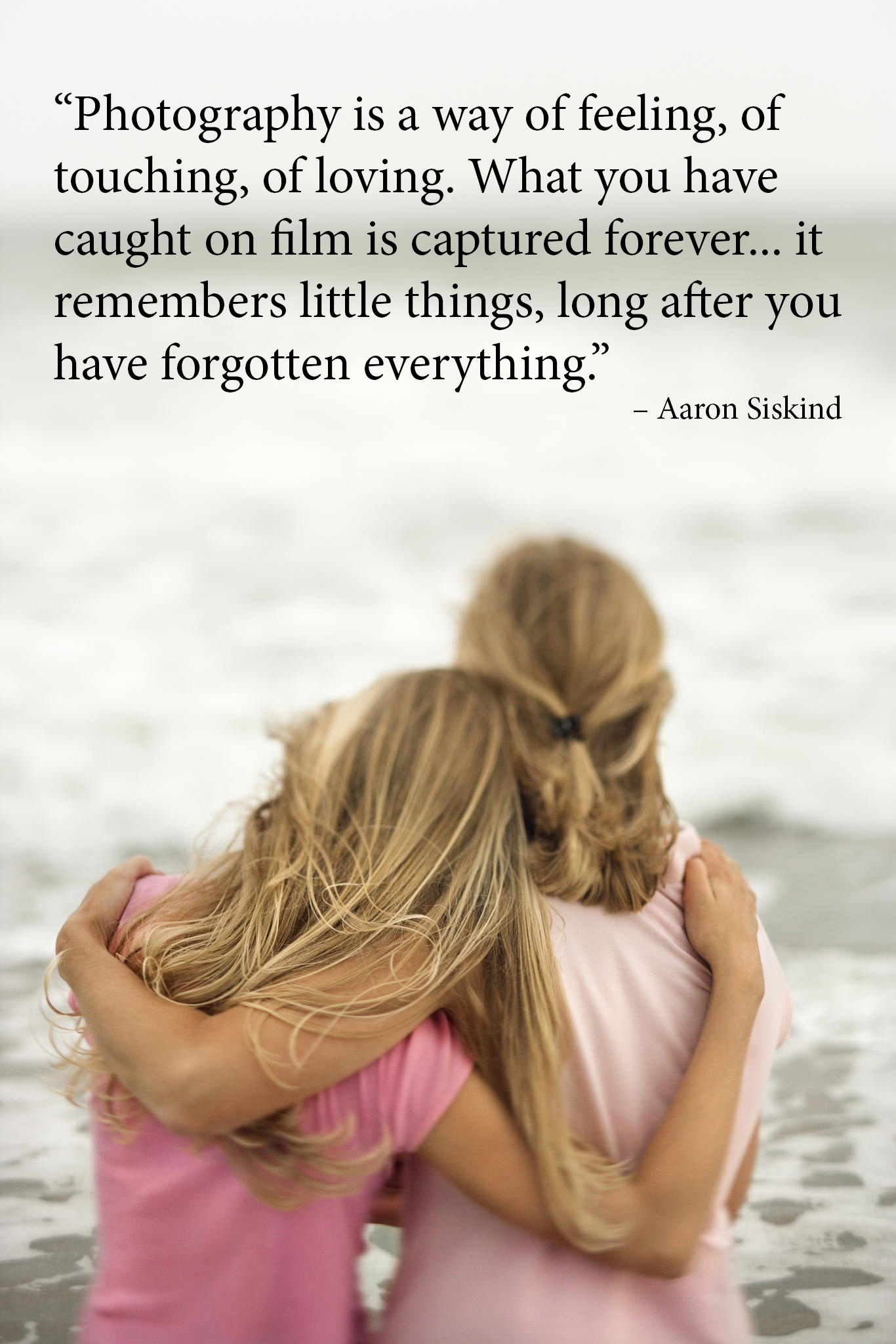 photography quotes - Mother and Daughter at the Beach