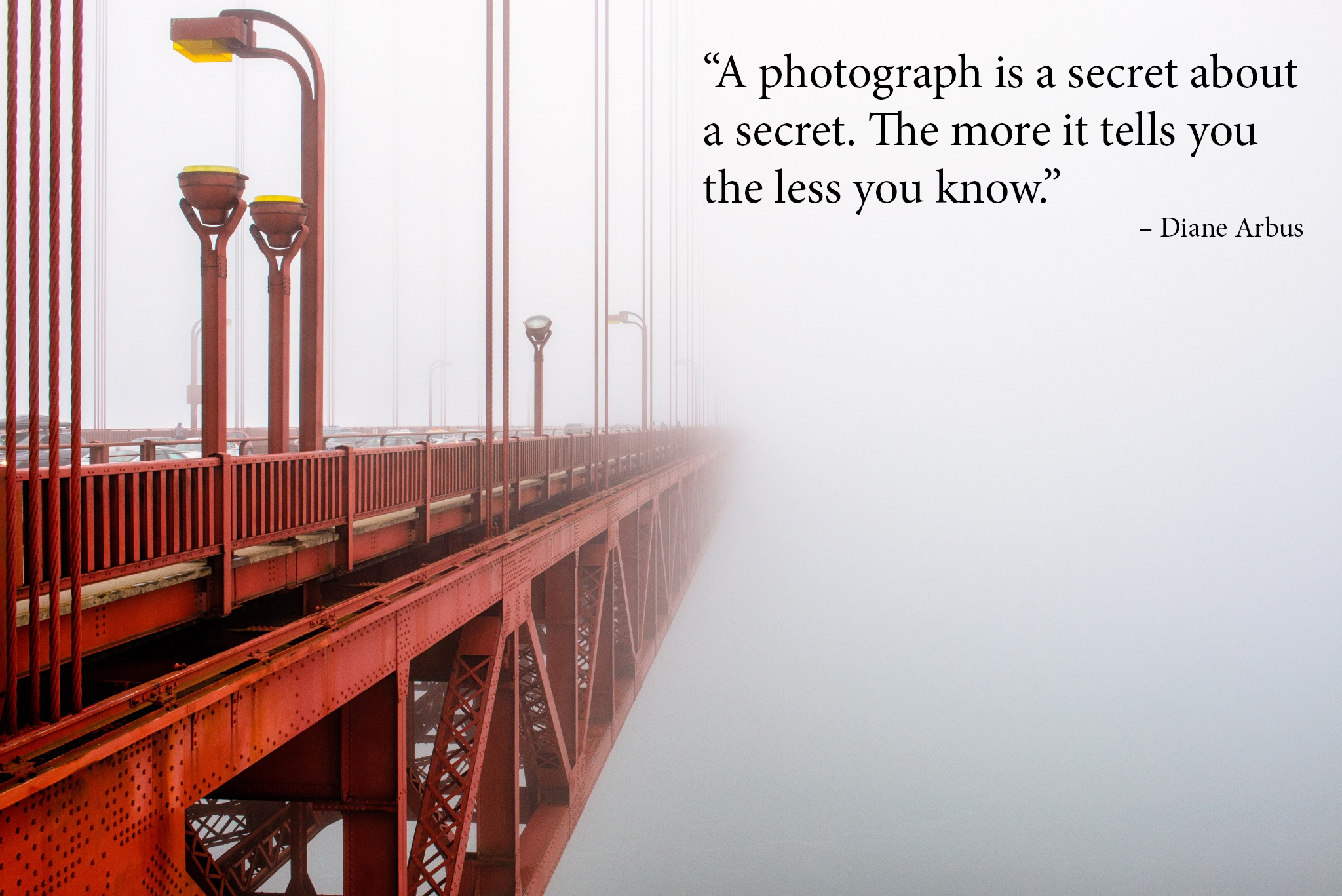 photography quotes - The fog and the bridge