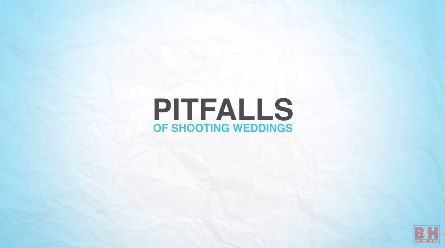 Video: The Top 8 Pitfalls of Shooting Weddings