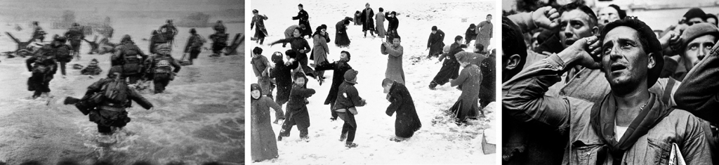 Photos by Robert Capa. Left to right: The first wave of American troops lands at dawn. Normandy. Omaha Beach. 1944. | Children play in the snow during the Second Sino-Japanese War. Hankow. 1938. | Bidding farewell to the International Brigades, which the Republican government dismissed. Spain. 1938.