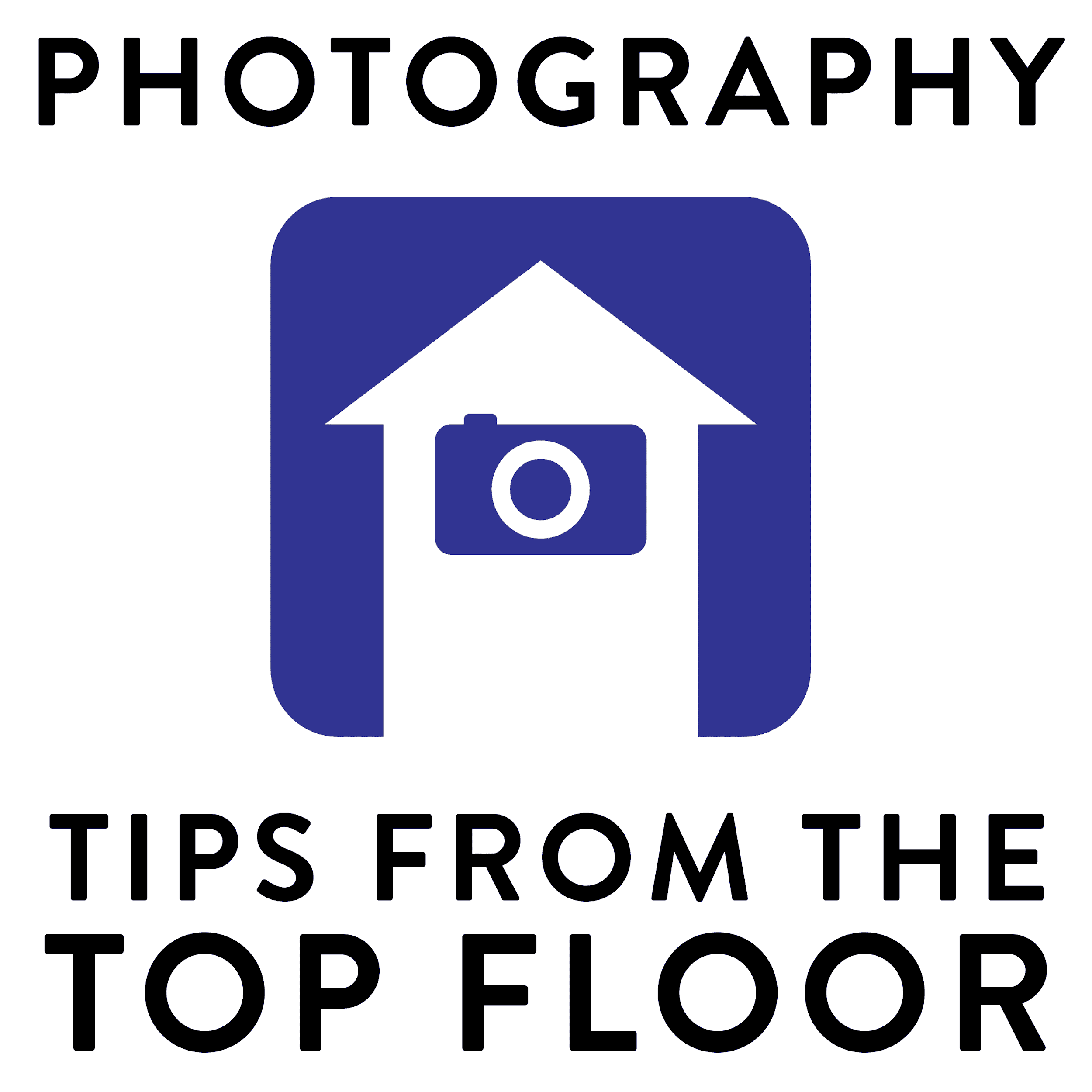 Photography Tips from the Top Floor Podcast Logo